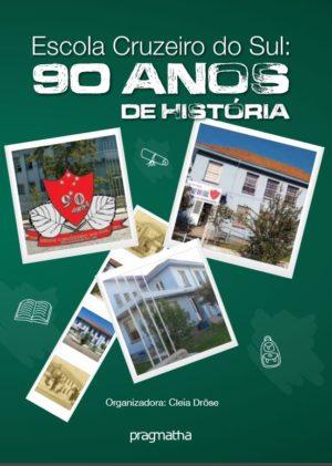 Escola Cruzeiro Do Sul: 90 Anos De História