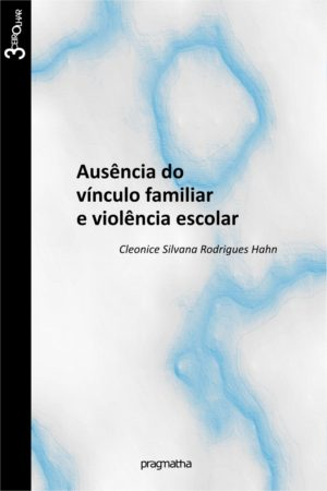 A Ausência Do Vínculo Familiar E Violência Escolar