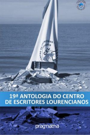 19ª Antologia Do Centro De Escritores Lourencianos