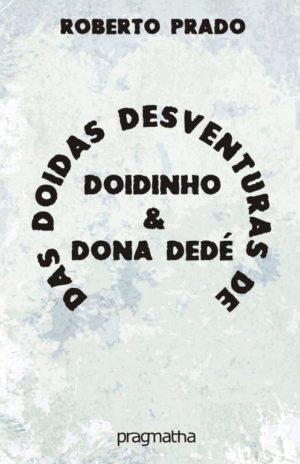 Das Doidas Desventuras De Doidinho & Dona Dedé
