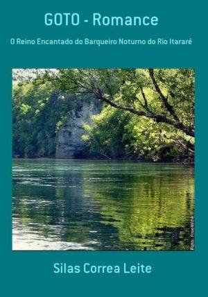 Goto: o reino encantado do barqueiro noturno do Rio Itararé