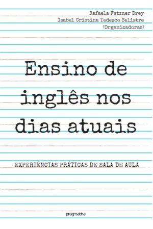 O ensino de inglês nos dias atuais: experiências práticas de sala de aula