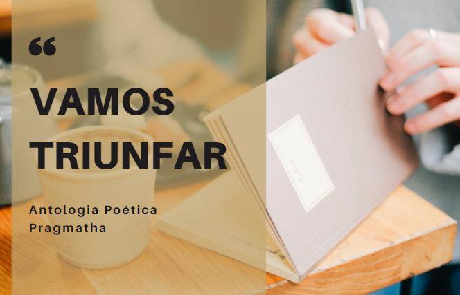 """Editora Pragmatha abre inscrições para antologia Poética """"Vamos triunfar"""""""