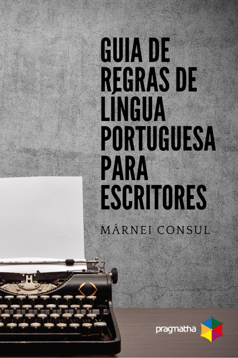 Ebook Guia de Regras de Língua Portuguesa para Escritores