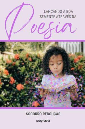 Lançando a boa semente através da poesia