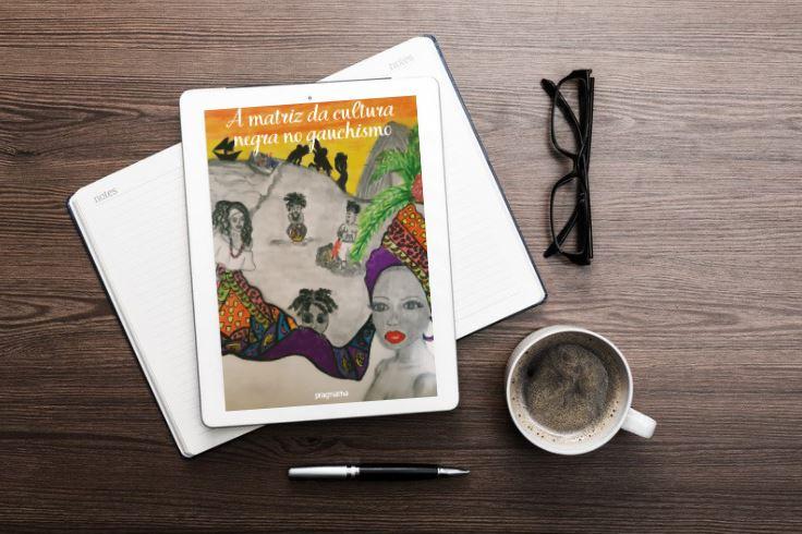 """Read more about the article Conheça os temas e coautores de """"Matriz da Cultura Negra no Gauchismo"""""""