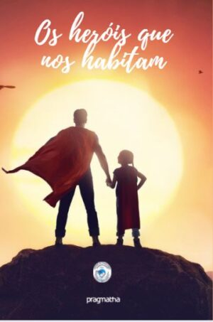 Os heróis que nos habitam
